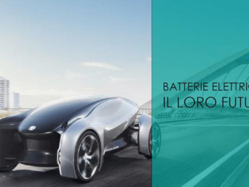 Batterie elettriche: il loro futuro